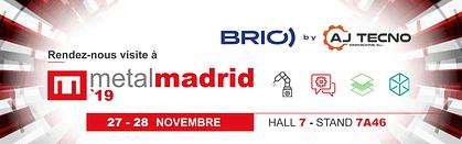 Image en-tête - Brio sera présent à Metalmadrid 2019
